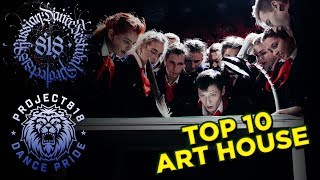 ART HOUSE ✪ TOP10 BEST PERFORMANCE ✪ RDF18 Project818 Russian Dance Festival ✪
