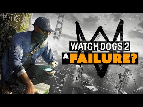Watch Dogs 2 a HUGE FAILURE? - The Know Game News