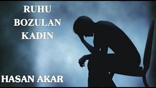 Hasan Akar - Ruhu Bozulan Kadın (Kısa Ders)