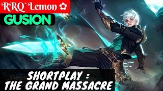 The Grand Massacre [Lemon Gusion] | RRQ`Lemon ✿ Gusion Gameplay #28 Mobile Legends