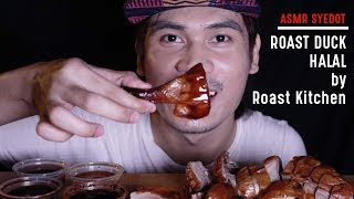 ASMR & MUKBANG : ROAST DUCK HALAL by ROAST KITCHEN (EATING SOUND)