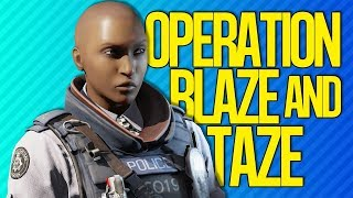 OPERATION BLAZE AND TAZE | Rainbow Six Siege