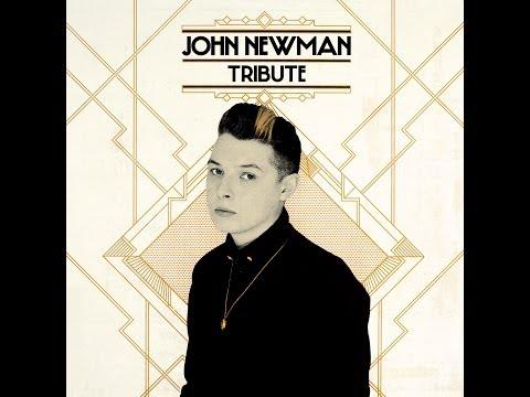 John Newman - Tribute (Full Album) HQ/HD