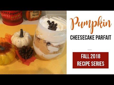 Pumpkin Cheesecake Parfait | Fall 2018 Recipes