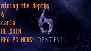 Resident evil 6 PC-MODS-mining the depths+carla RE-SKIN