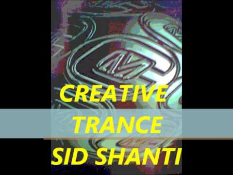 CREATIVE TRANCE - SID SHANTI