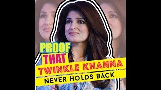 Twinkle Khanna Never Holds Back - Here