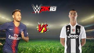 WWE 2K18 - RONALDO VS NEYMAR JR