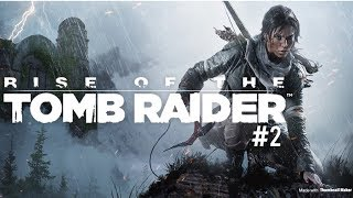 Rise Of The Tomb Raider | Playthrough #2 (PS4)