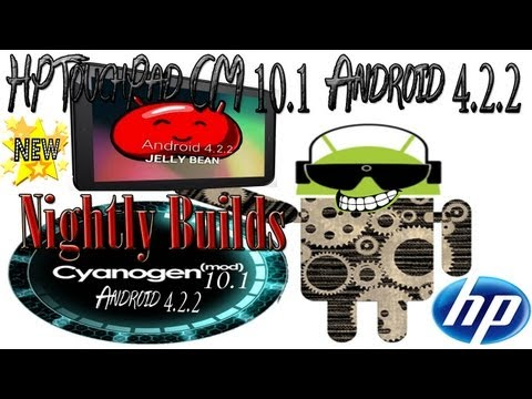 HP TouchPad CyanogenMod 10.1 Nightly Builds Android 4.2.2