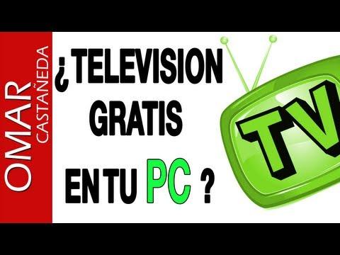 ¿TELEVISION GRATIS EN TU PC?
