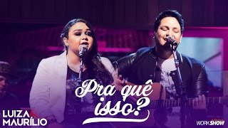 download musica Luiza e Maurílio – Pra Quê Isso? - DVD Luiza e Maurílio Ao Vivo LuizaeMaurilioAoVivo