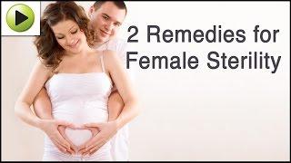 Female Sterility - Natural Ayurvedic Home Remedies