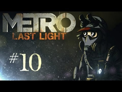 Metro: Last Light Playthrough w/ Kootra Ep. 10