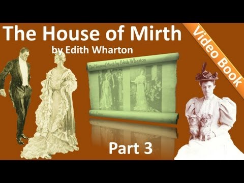 Part 3 - The House of Mirth by Edith Wharton (Book 1 - Chs 11-15)