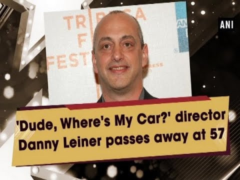 'Dude, Where's My Car?' Director Danny Leiner Passes Away At 57 - #Entertainment News