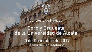 Concierto de Navidad: Coro y Orquesta de la Universidad de Alcalá · 20/12/2017