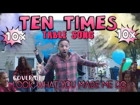 Ten Times Table Song!  of Look What You Made Me Do  Taylor Swift