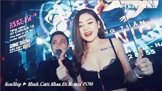 Nonstop Mình Cưới Nhau Đi Remix, Người Lạ Ơi Remix Liên Khúc Nhạc Trẻ Hay Nhất 2018