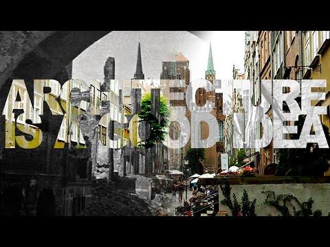 Architecture Over Ruins: Was Gdansk Rebuilt? | AIAGI