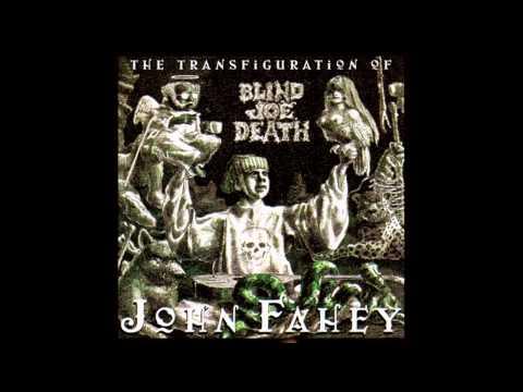 John Fahey - The Transfiguration of Blind Joe Death - Full Album