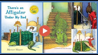 There's an Alligator under My Bed (◔◡◔) by Mercer Mayer - Goodreads Great Story :-)