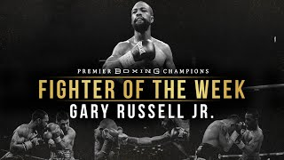 Fighter Of The Week: Gary Russell Jr.