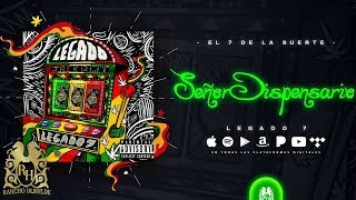 Legado 7 - Señor Dispensario [Official Audio]