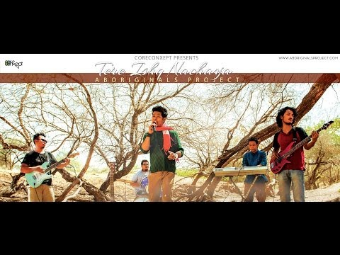 Aboriginals Project  - Tere Ishq Nachaya (official Music Video) video