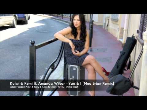 Kalwi & Remi ft. Amanda Wilson - You & I (Nedbrian Remix) Music Videos