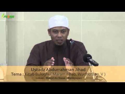 Ust. Abdurrahman Jihad - Bulughul Maram ( Bab  Wudhu Bag. V )
