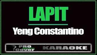 LAPIT  - YENG CONSTANTINO (KARAOKE)