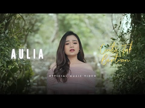 Download Lagu AULIA - Cinta Tak Bertuan |  