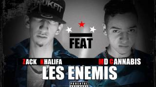 Zack Khlifa [ LES ENEMIS ] FEAT - Md Cannabis