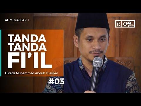 Al-Muyassar (03) : Tanda-Tanda Fi'il - Ustadz M Abduh Tuasikal