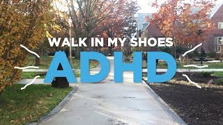 Walk In My Shoes: ADHD