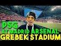 GREBEK STADION PSG x At MADRID x ARSENAL! 🔥