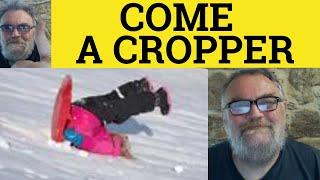 To Come A Cropper - Idioms - ESL British English Pronunciation