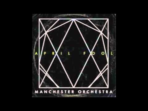 Manchester Orchestra - April Fool