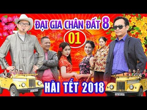 Hài Tết 2018 | Đại Gia Chân Đất 8 - Tập 1 | Phim Hài Tết 2018 Mới Nhất thumbnail