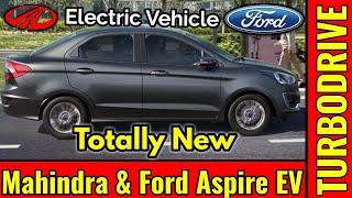 Ford and Mahindra Aspire EV-  Full Update #TURBODRIVE #ford #mahindra #ev #electricvehichle