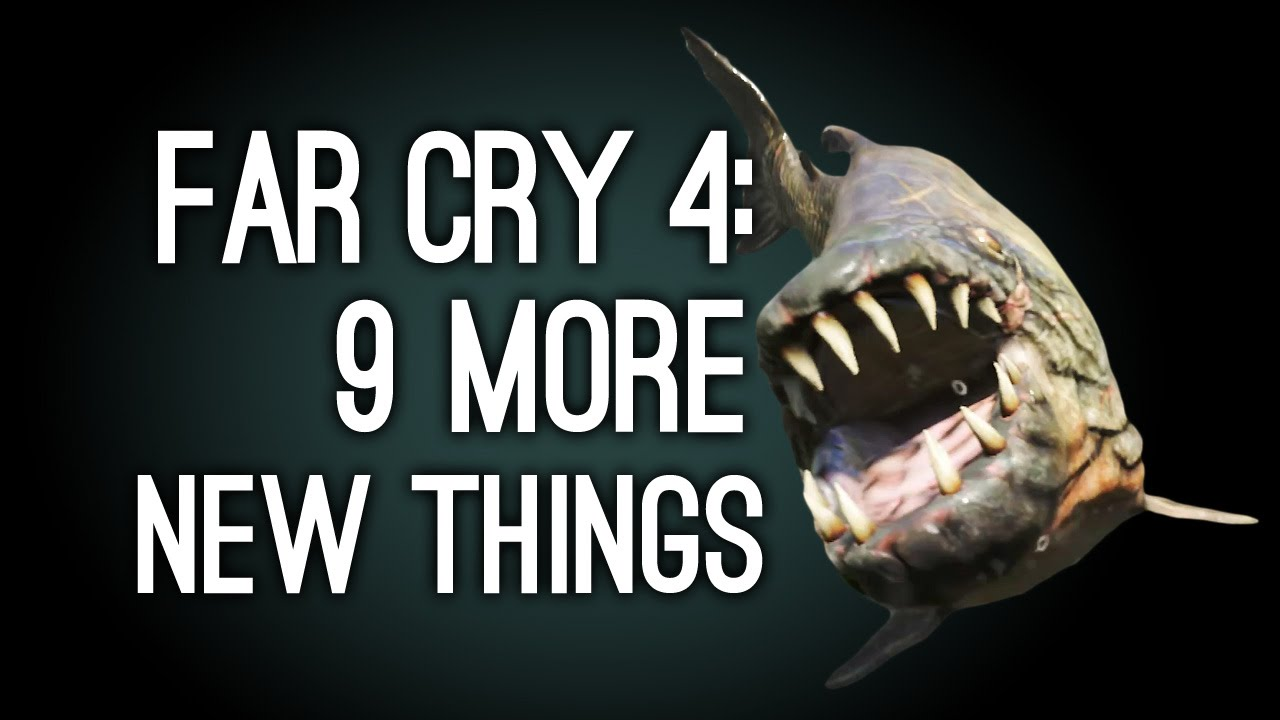 Far Cry 4 Tiger Fish Far Cry 4 9 More New Things