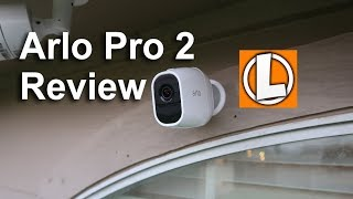 Arlo Pro 2 Review - Wireless Camera - Unboxing, Setup, Settings, Installation, Footage