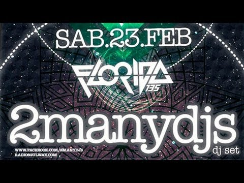 TRAILER 2MANYDJS AT FLORIDA 135 - 23 FEBRERO 2013