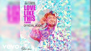 J Boog Love Like This Official Audio