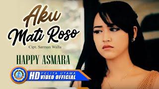Download Lagu Happy Asmara - AKU MATI ROSO ( Official Music Video ) [HD] Gratis STAFABAND