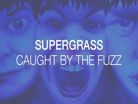Caught By The Fuzz - Supergrass (Full Song w/ Graphic)