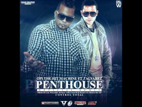 Opi  Ft. J Alvarez - Penthouse (Official Remix) (Prod. By Lil Wizard)