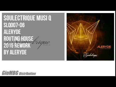 Aleryde - Routing House [2015 Rework]