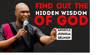 THE HIDDEN WISDOM OF GOD | APOSTLE JOSHUA SELMAN 2019
